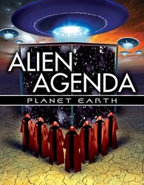 Alien Agenda Planet Earth: Rulers of Time and Space
