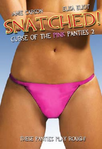 Snatched: The Curse of the Pink Panties 2