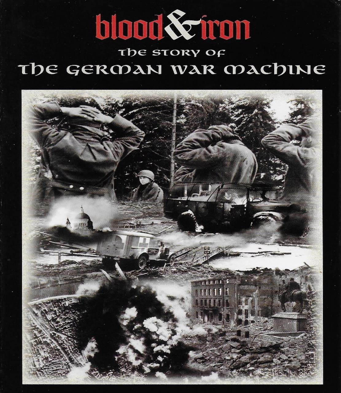 Blood & Iron:The Story of German War Machine