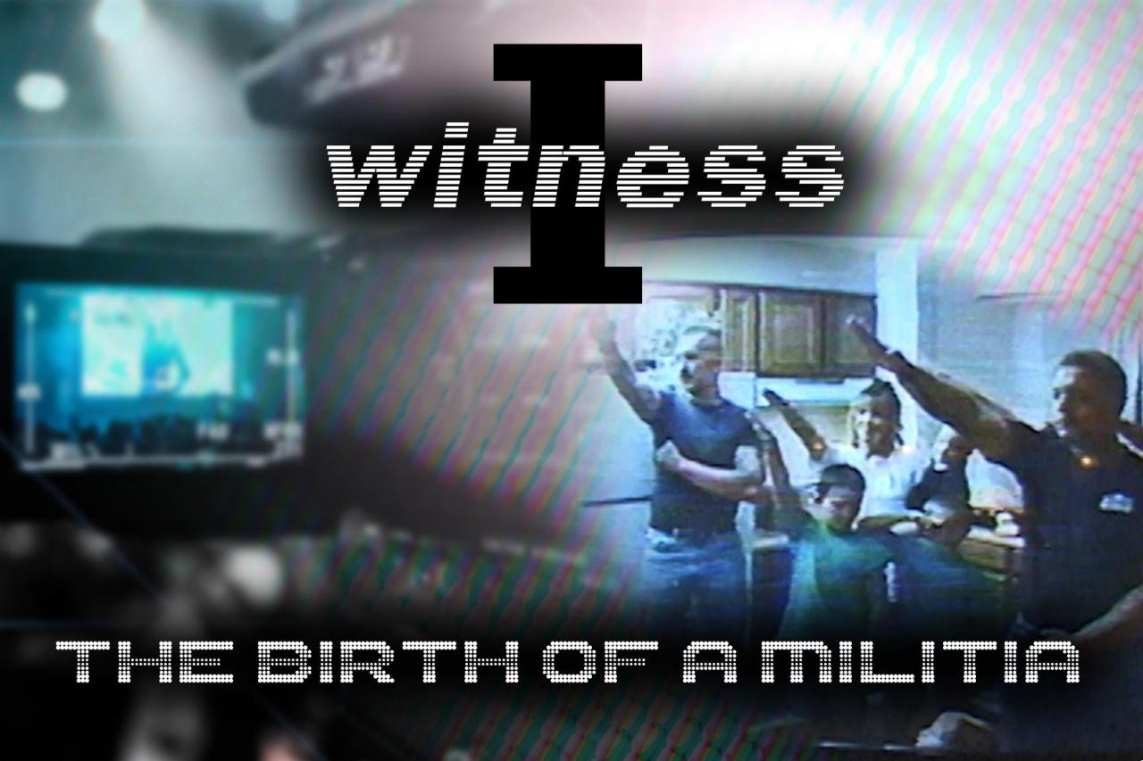 I Witness: Birth of a Militia