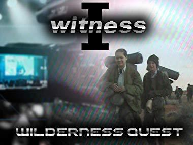 I Witness: Wilderness Quest