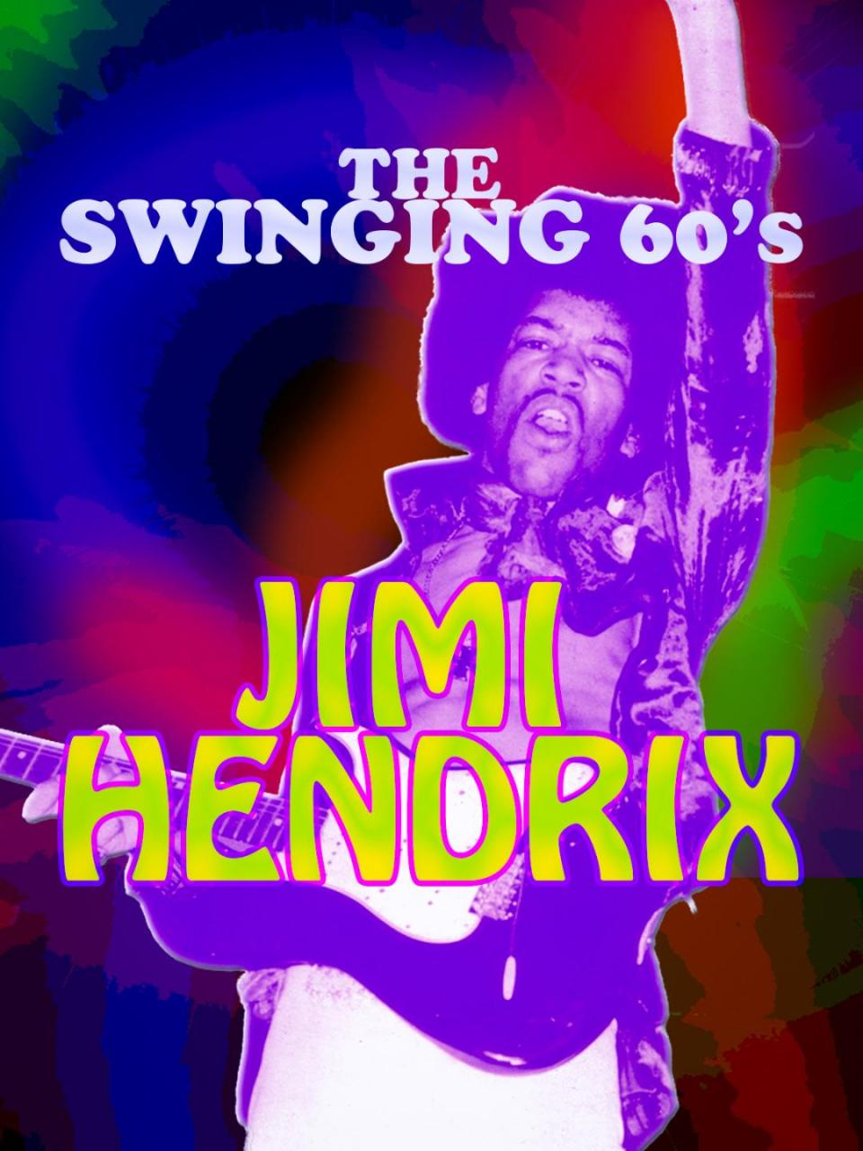 The Swinging Sixties - Jimi Hendrix