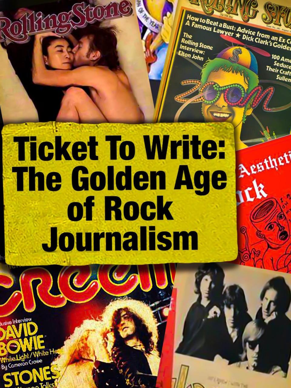 Ticket to Write: The Golden Age of Rock Journalism