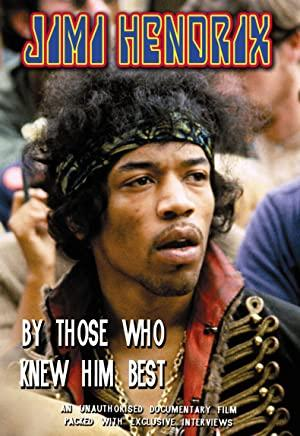 Jimi Hendrix By Those who knew him best