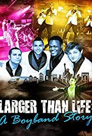 Larger Than Life: A Boyband Story