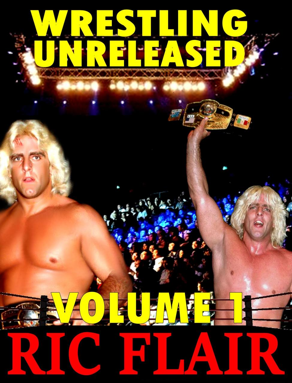Wrestling Unlreleased Vol 1 Ric Flair