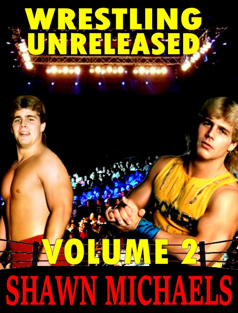 Wrestling Unreleased Vol 2 Shawn Michaels