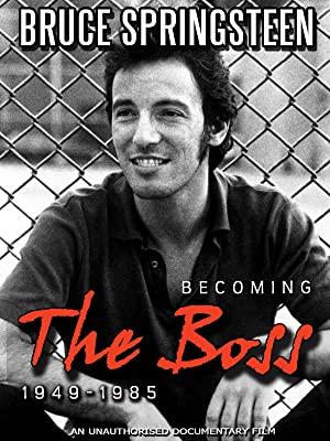Bruce Springsteen - Becoming the Boss: 1949-1985 Unauthorized