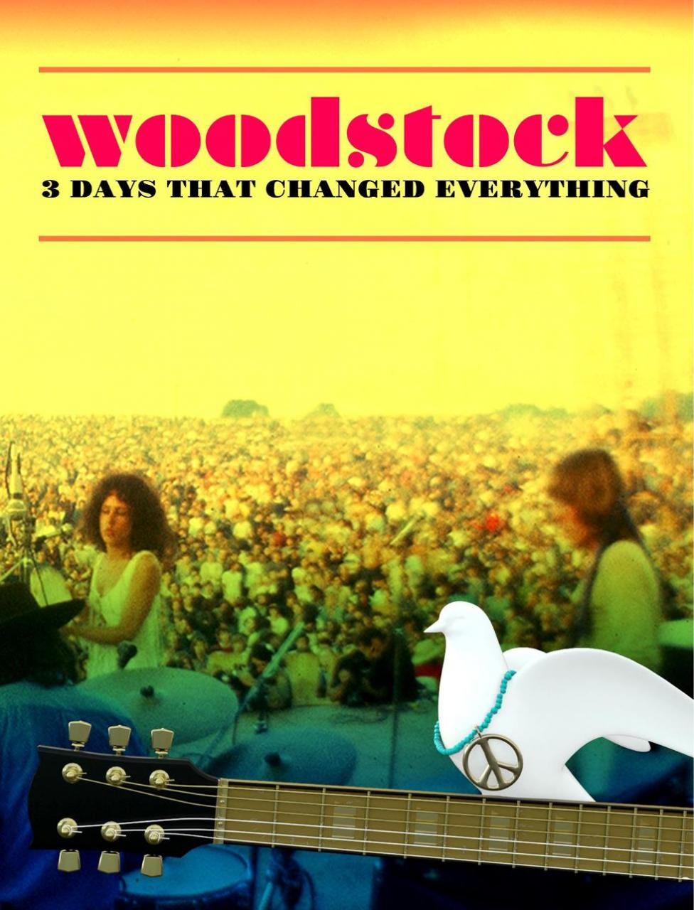 Woodstock 3 days that changed the world