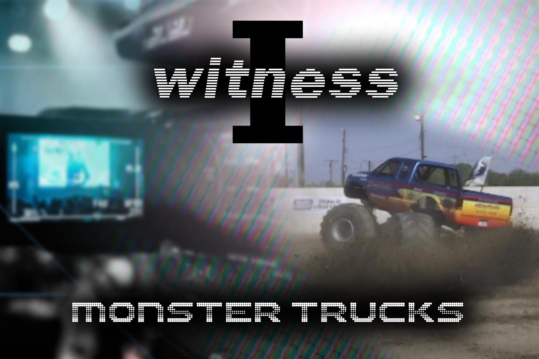 I Witness: Monster Trucks