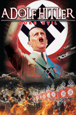 Adolph Hitler: Pure Evil