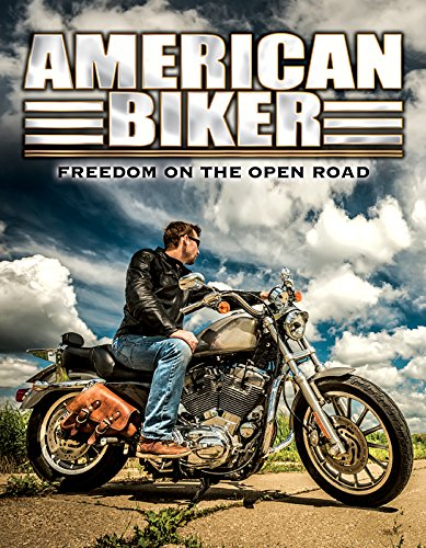 American Biker: Freedom of the Open Road